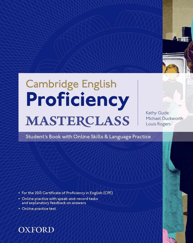 Cambridge English: Proficiency (CPE) Masterclass: Proficiency Masterclass Student's Book & Online Skills (Inglés) Tapa blanda – 23 ago 2012 Kathy Gude Louis Rogers Michael Duckworth S.A.