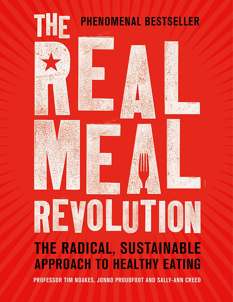 Read Online The Real Meal Revolution: The Radical, Sustainable Approach to Healthy Eating (Age of Legends) pdf