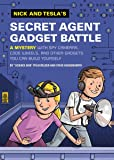 Nick and Tesla's Secret Agent Gadget Battle: A Mystery with Spy Cameras, Code Wheels, and Other Gadgets You Can Build…