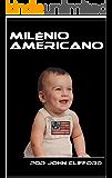 Milênio americano (Biografia do Milênio Americano Livro 1)