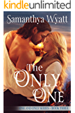 The Only One (One and Only Series Book 3)
