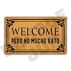"DoubleJun Funny Spanish Language Welcome Pero No Mucho Rato Entrance Mat Floor Rug Indoor/Front Door Mats Home Decor Machine Washable Rubber Non Slip Backing 29.5""(W) X 17.7""(L)"