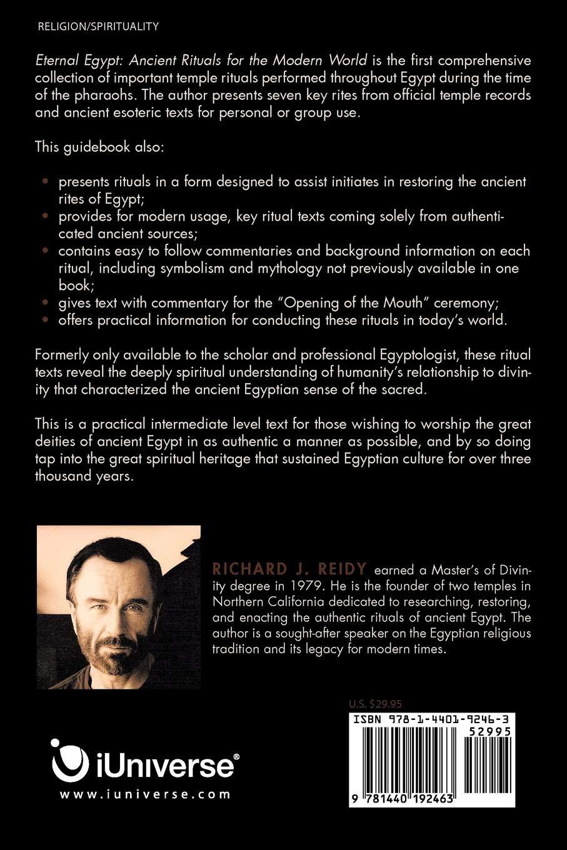 Eternal Egypt: Ancient Rituals for the Modern World: Richard J