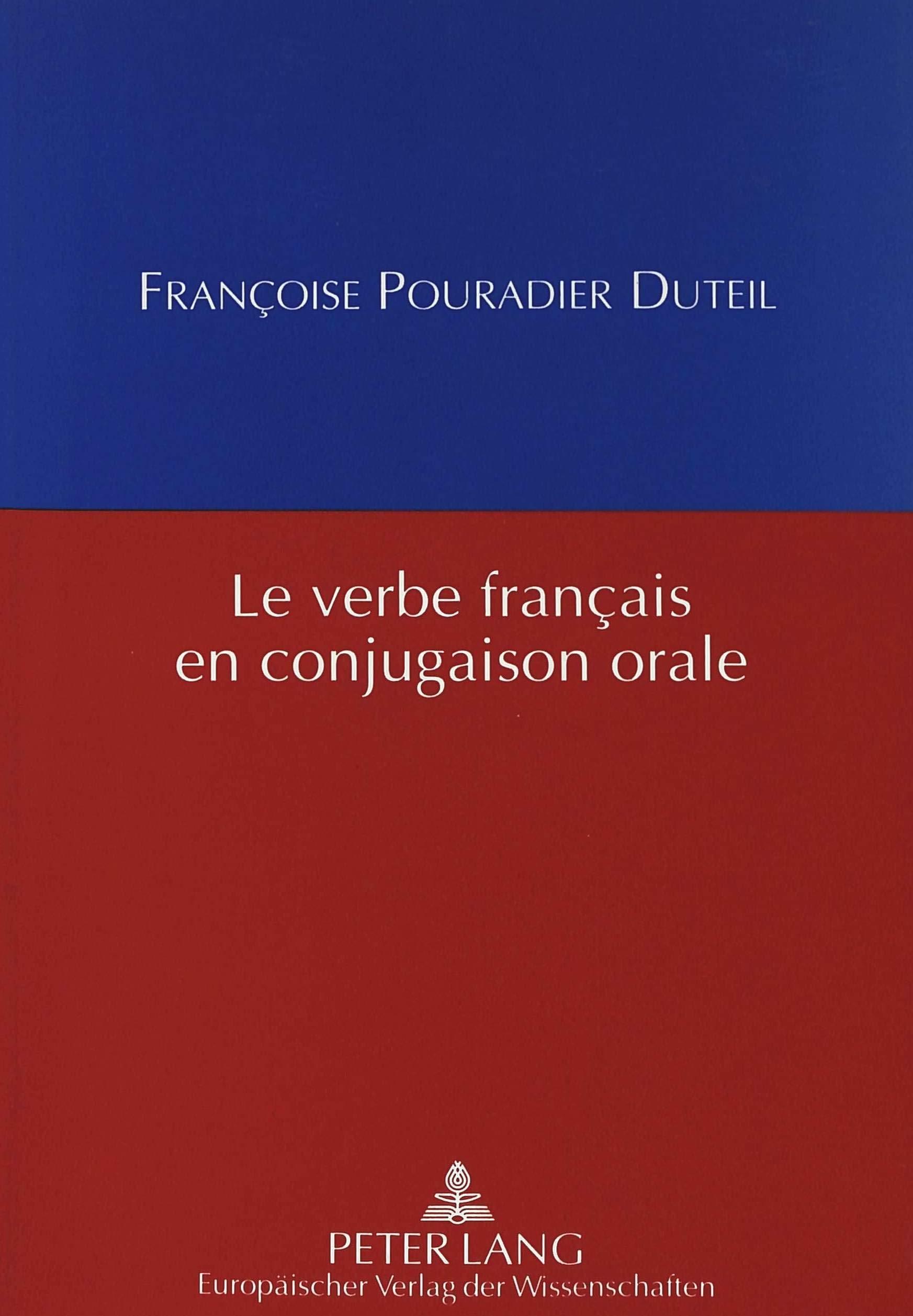 Le Verbe Francais En Conjugaison Orale French Edition Pouradier Duteil Francoise 9783631305041 Amazon Com Books