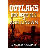 Outlaws: A Western Adventure (marshal jack black)