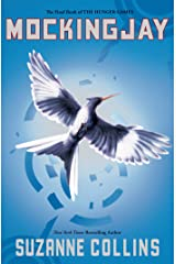 Mockingjay (Hunger Games Trilogy, Book 3) Kindle Edition