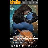 Brak: A SciFi Alien Warrior Romance (Ka'atari Warriors Book 2)