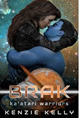 Brak: A SciFi Alien Warrior Romance (Ka'atari Warriors Book 2) Kindle Edition