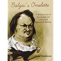 Balzac's Omelette: A delicious tour of French food & culture with Balzac