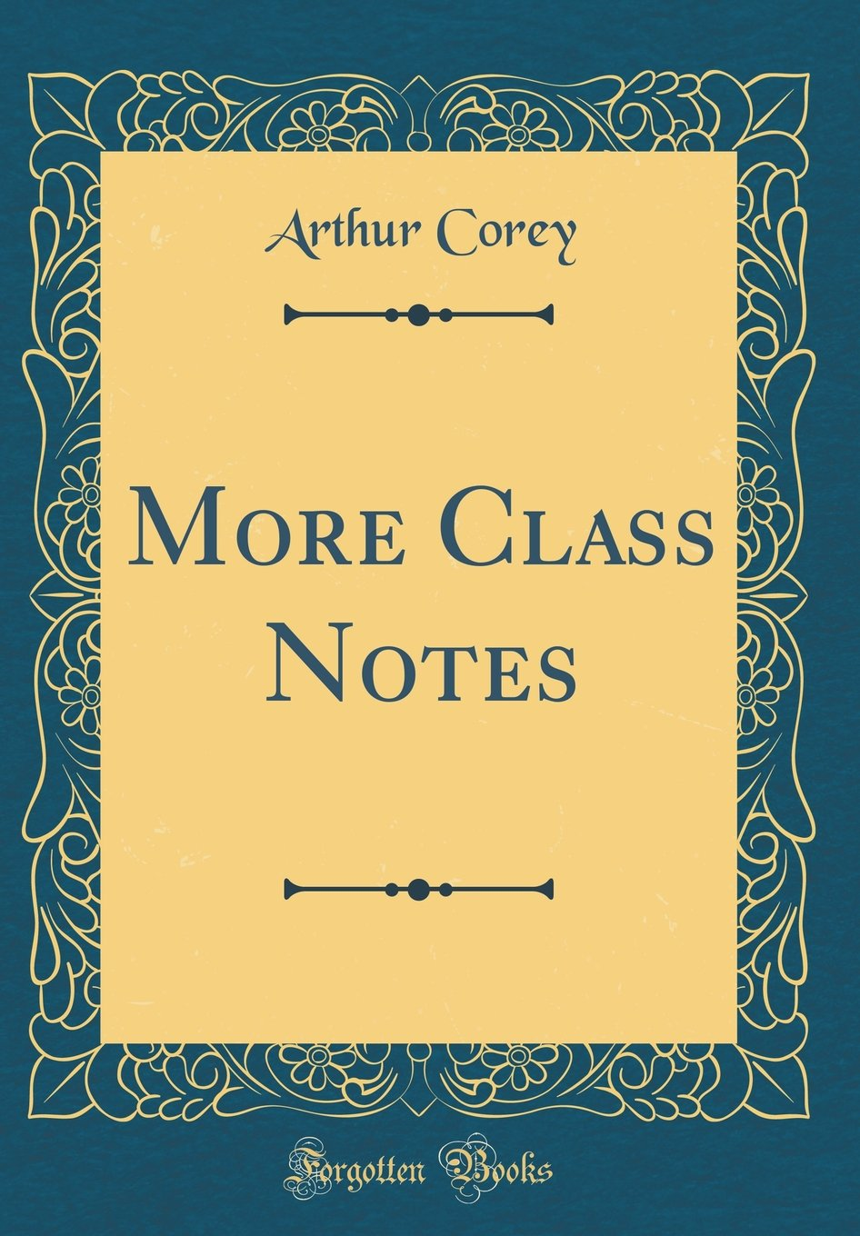 More Class Notes (Classic Reprint) Hardcover – January 19, 2018