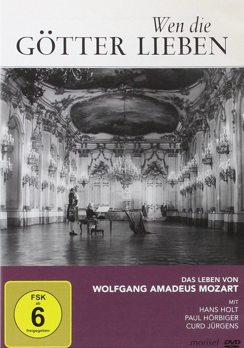 Wen Götter Lieben Das Leben Von Wolfgang Amadeus Mozart