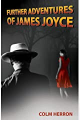 Further Adventures of James Joyce Kindle Edition