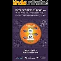 Internet de las Cosas (IoT) Web 3.0 y la revolución móvil: El acceso a la nueva mente tecnológica colectiva