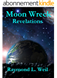 Moon Wreck: Revelations (Moon Wreck series Book 2) (English Edition)