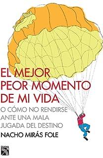 El mejor peor momento de mi vida (Spanish Edition)