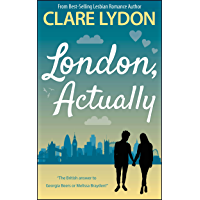 London, Actually (London Romance Series Book 5)