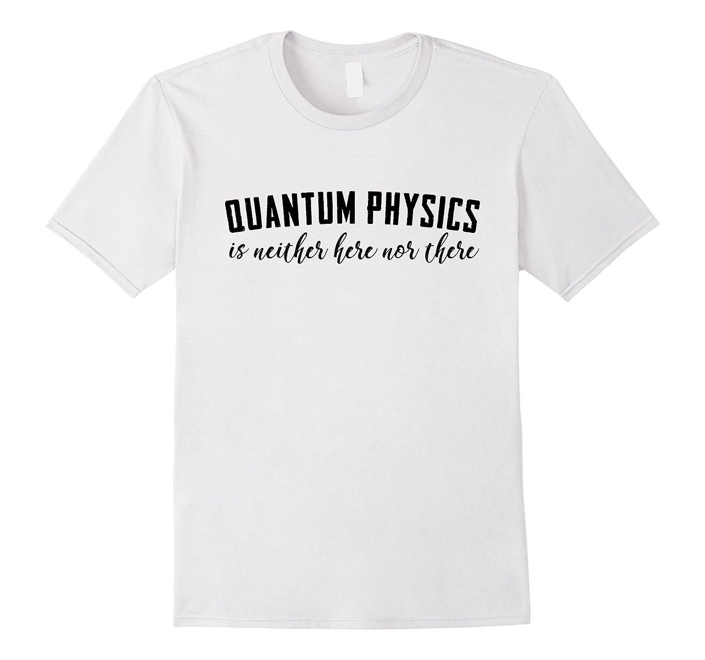 da6043e86 Funny Quantum Physics t shirt-ANZ ⋆ Anztshirt