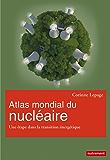 Atlas mondial du nucléaire: Une étape dans la transition énergétique