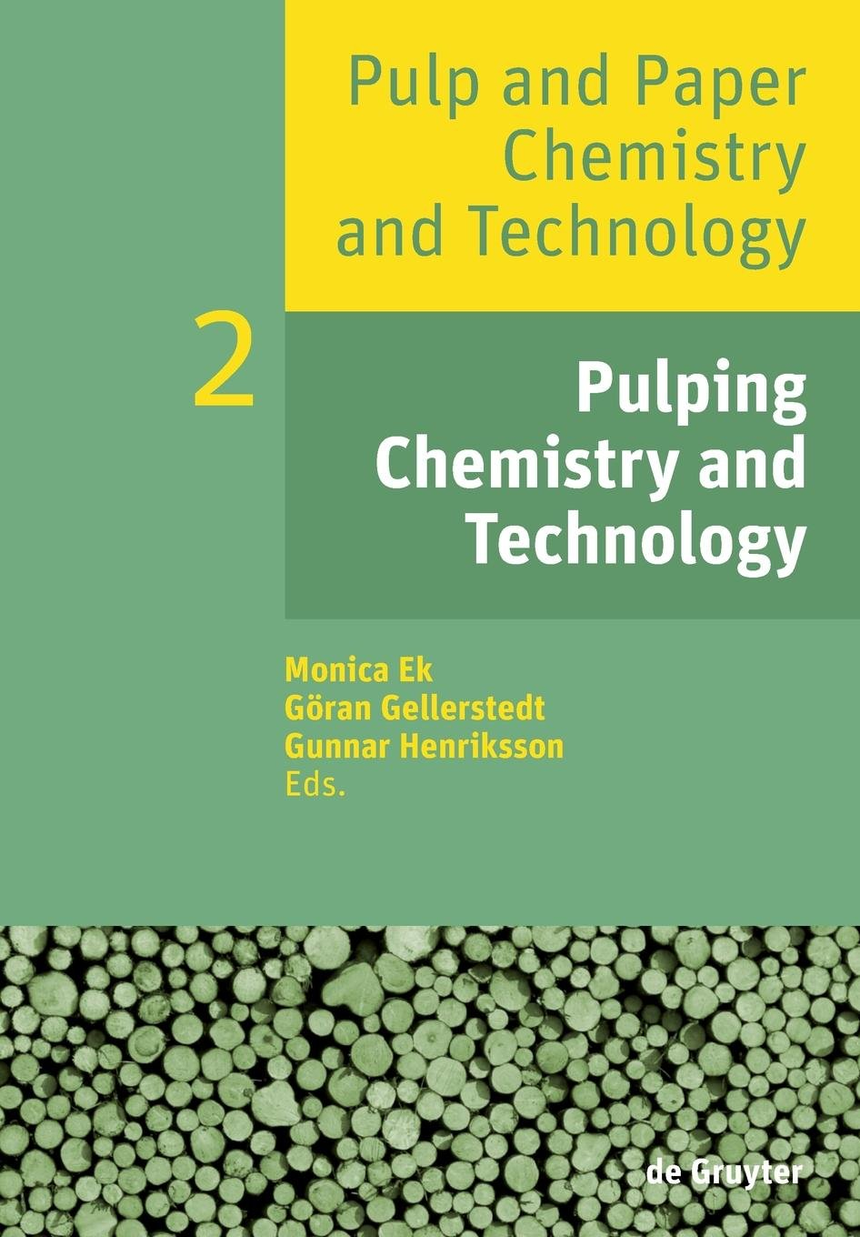 Pulp And Paper Chemistry And Technology  Pulping Chemistry And Technology