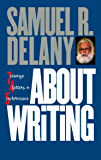 About Writing: Seven Essays, Four Letters, & Five Interviews