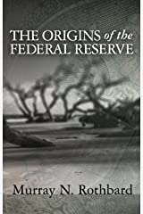 The Origins of the Federal Reserve Kindle Edition
