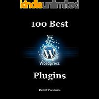 100 Best Wordpress Plugins: Let your Wordpress website rock.