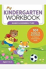 My Kindergarten Workbook: 101 Games and Activities to Support Kindergarten Skills (My Workbooks) Paperback