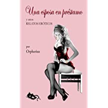 Una esposa en préstamo y otros relatos eróticos (Spanish Edition) Dec 27, 2016