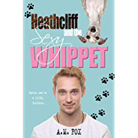 Heathcliff and the Sexy Whippet (English Edition)