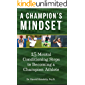 A Champion's Mindset: 15 Mental Conditioning Steps to Becoming a Champion Athlete (English Edition)