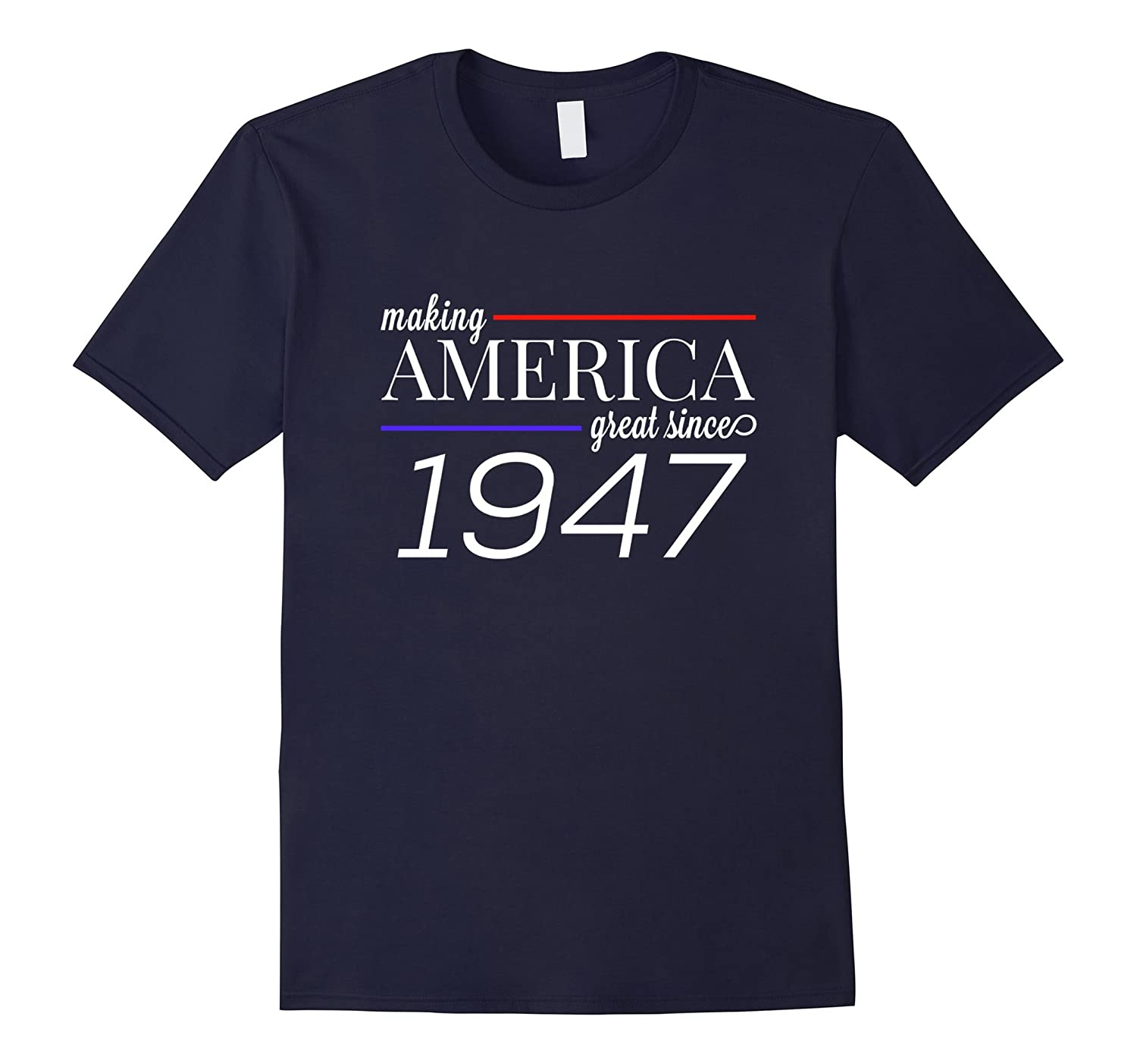 70th Birthday T-Shirt - MAKING AMERICA GREAT SINCE 1947-BN