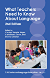 What Teachers Need to Know About Language (CAL Series on Language Education Book 2)