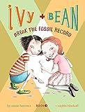 Ivy + Bean Break the Fossil Record (Volume 3)