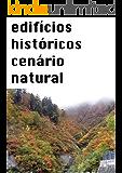 edifícios históricos cenário natural
