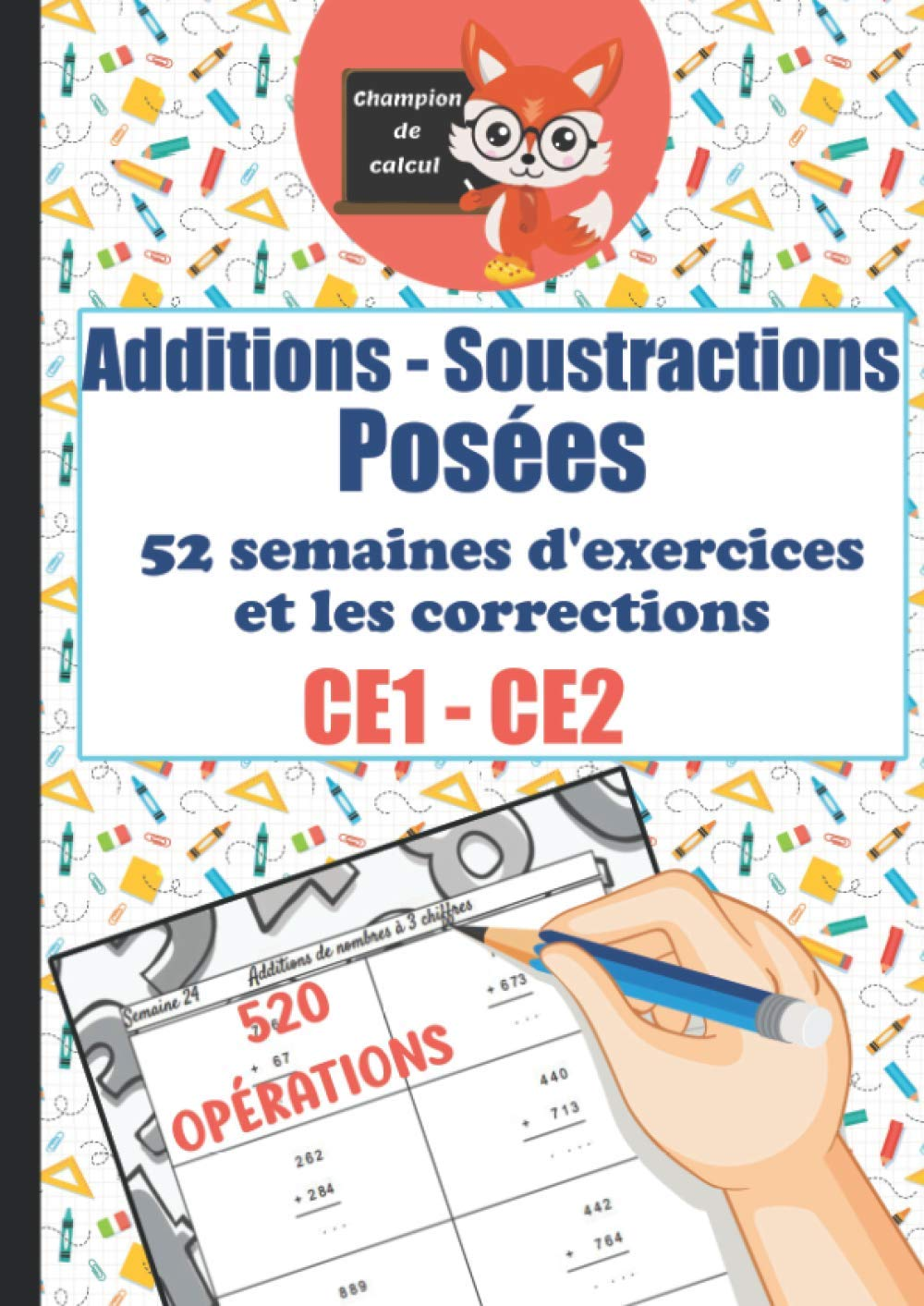 Additions Soustractions Posees Ce1 Ce2 52 Semaines D Exercices Et Les Corrections 520 Operations Champion De Calcul Cahier D Exercices De Calcul Ce1 Ce2 French Edition Gambou Jacques Du