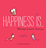 Happiness Is . . . 500 Ways to Show I Love You (Happiness is...)