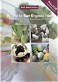 Where to Buy Organic Food: Soil Association Directory of Farm Shops, Box Schemes and Retailers