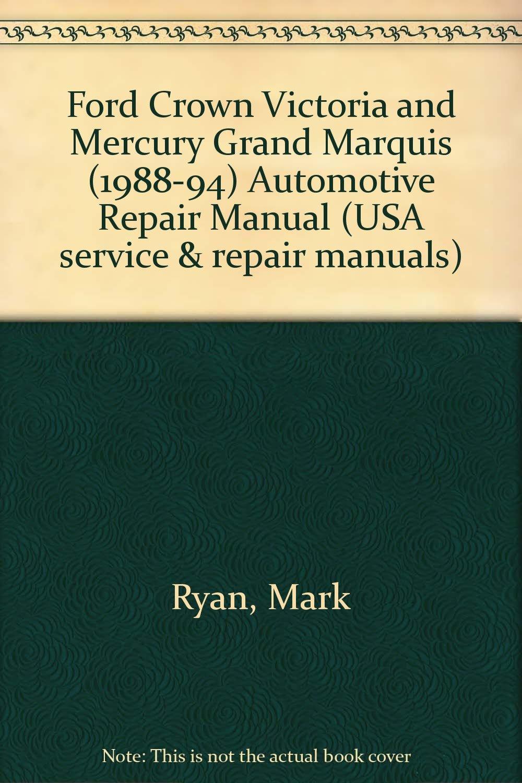 Ford Crown Victoria & Mercury Grand Marquis Automotive Repair Manual  (Hayne's Automotive Repair Manual): Mark Ryan, John Harold Haynes:  9781563921056: ...