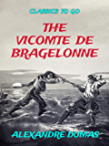 The Vicomte De Bragelonne (Classics To Go)