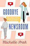 Goodbye Newsroom (HollyAnna Book 1)