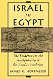 Israel in Egypt: The Evidence for the Authenticity of the Exodus Tradition