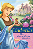 Cinderella: The Great Mouse Mistake (Chapter Book)