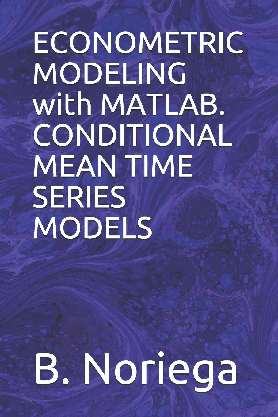 ECONOMETRIC MODELING with MATLAB  CONDITIONAL MEAN TIME