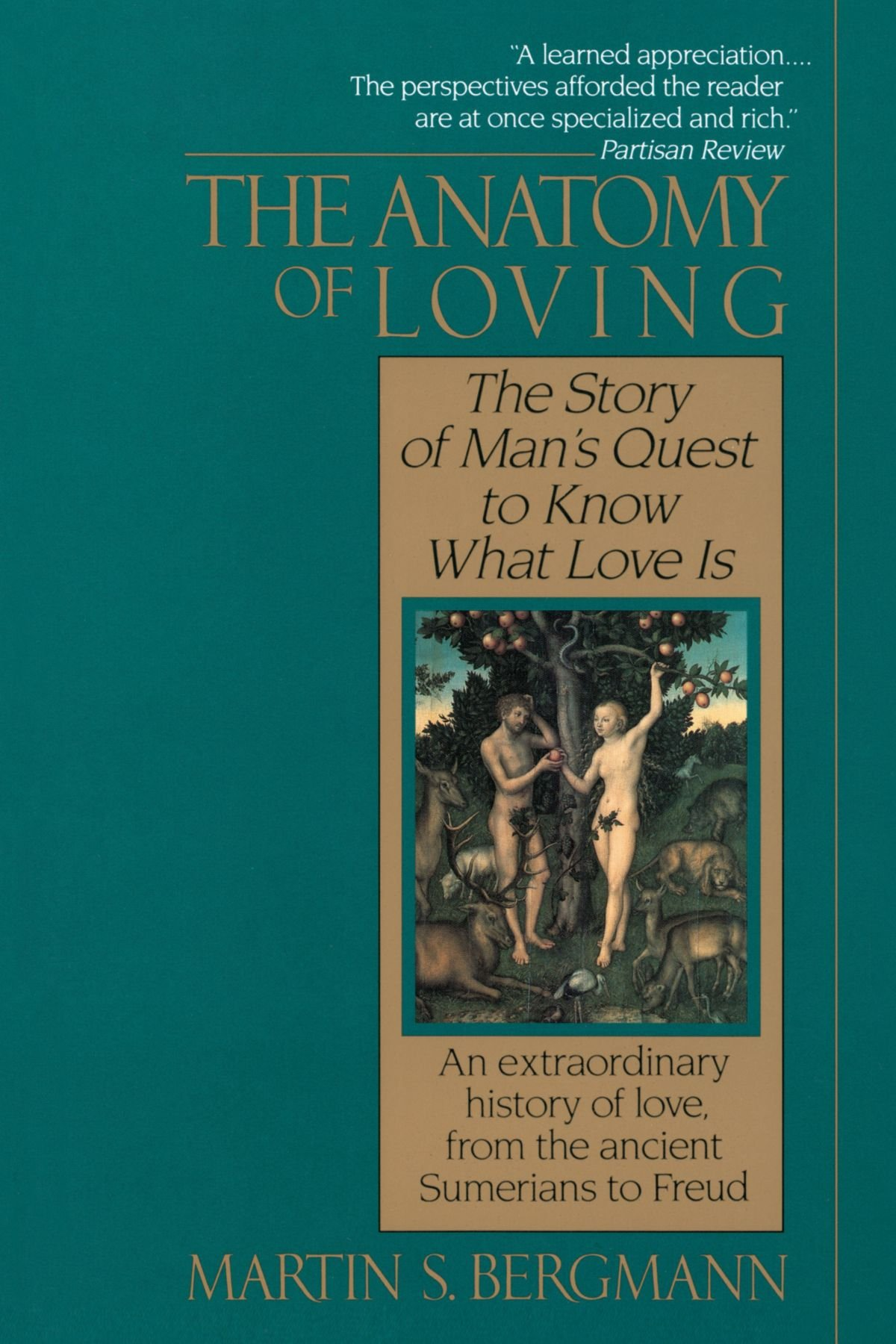 The Anatomy Of Loving The Story Of Mans Quest To Know What Love Is