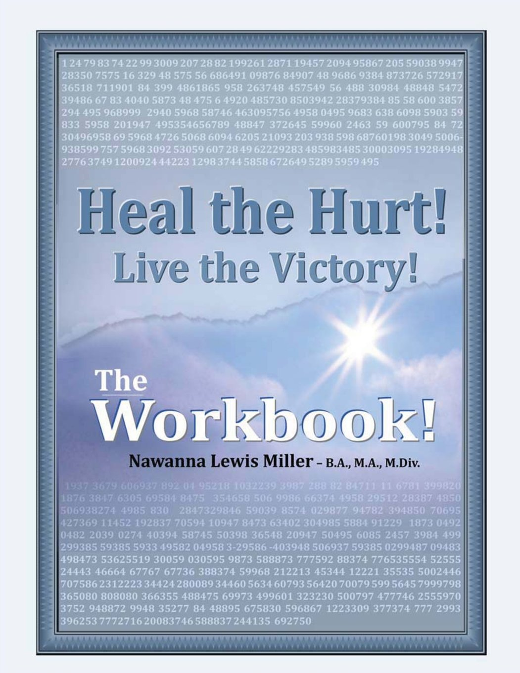 Heal the Hurt!  Live the Victory!  The Workbook!: God's Spiritual, Mental, and Physical Transformation Seminar/Experience (Volume 1) pdf epub