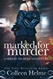 Marked for Murder: A Shelby Nichols Mystery Adventure (Shelby Nichols Adventure Series)