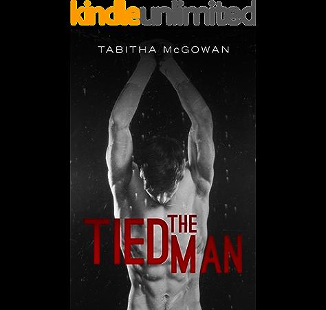The Tied Man Kindle Edition By Mcgowan Tabitha Literature Fiction Kindle Ebooks Amazon Com
