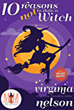 10 Reasons Not to Date a Witch: Magic and Mayhem Universe (The Cursed Quartet Book 1)