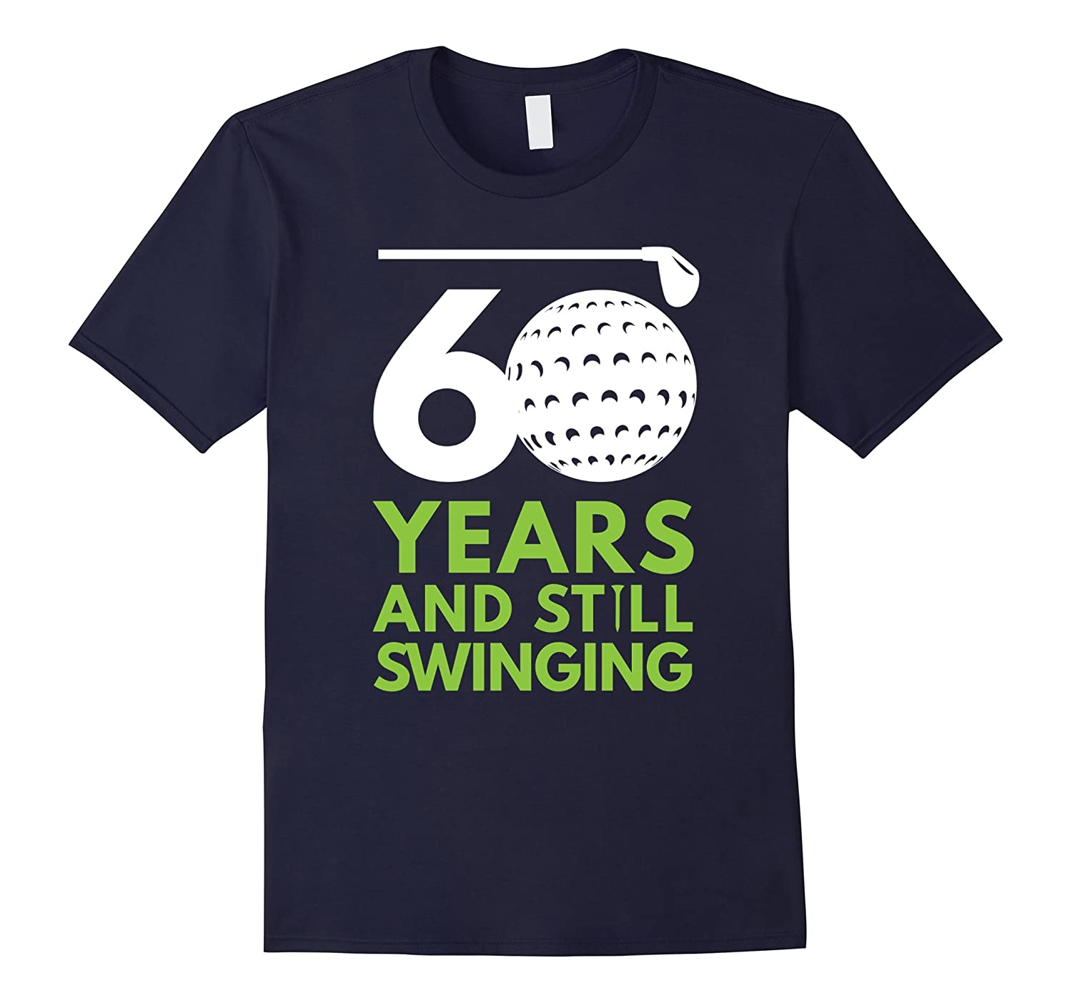 60 Years and Still Swinging Funny Golf Club Birthday Tee-Vaci