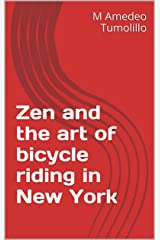 Zen and the art of bicycle riding in New York Kindle Edition